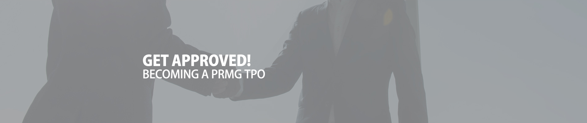 Grey Get Approved! Becoming a PRMG TPO image Banner
