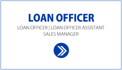 Loan Officer WhiteBox, Loan Officer, Loan Officer Assistant and Sales Manager positions.