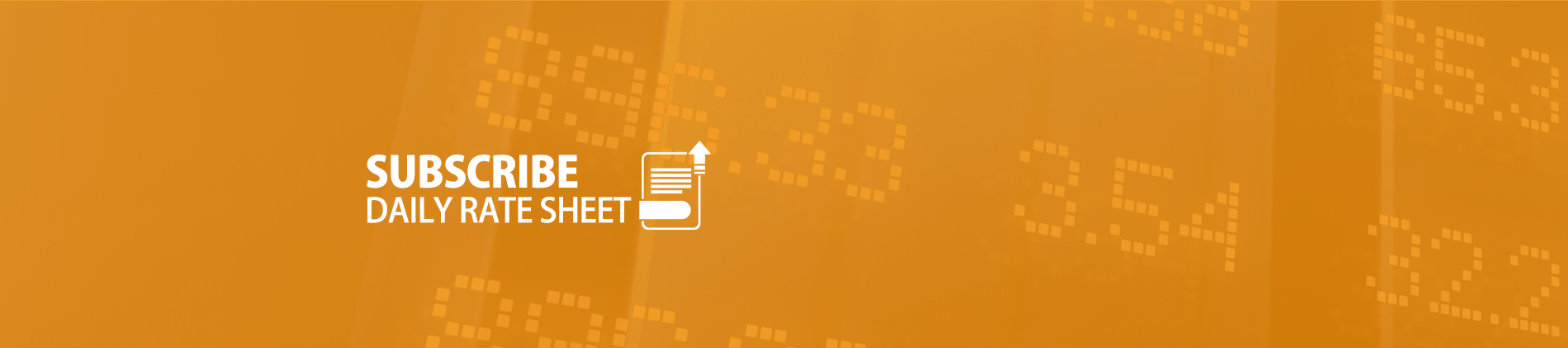 Orange Subscribe, Daily Rate Sheet image Banner